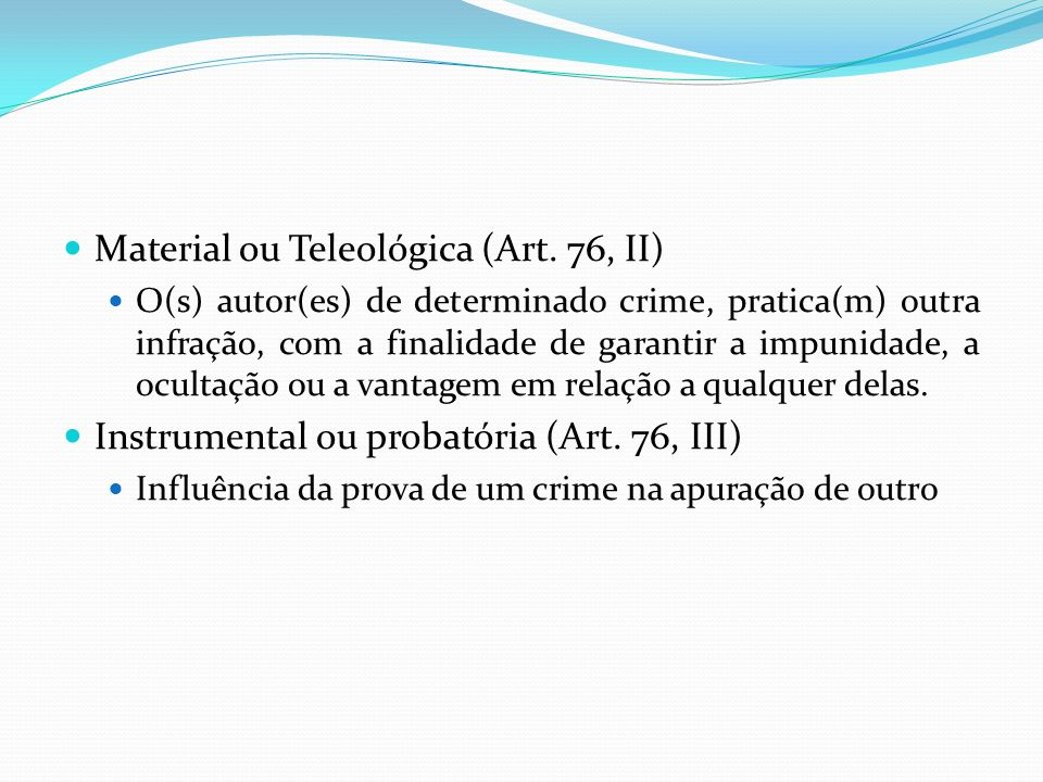 Material ou Teleológica (Art.