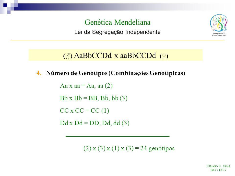 Genética Mendeliana Lei da Segregação Independente Cláudio C. Silva BIO / UCG 4.Número de Genótipos (Combinações Genotípicas) Aa x aa = Aa, aa (2) Bb
