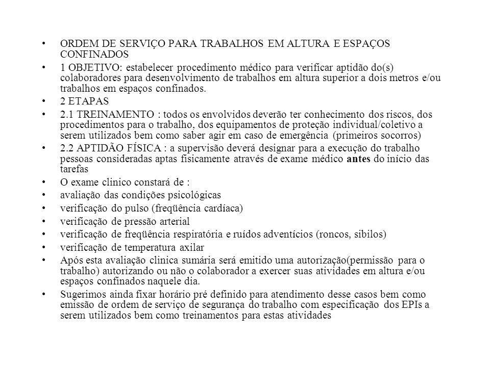 ORDEM DE SERVIÇO PARA TRABALHOS EM ALTURA E ESPAÇOS CONFINADOS 1 OBJETIVO: estabelecer procedimento médico para verificar aptidão do(s) colaboradores