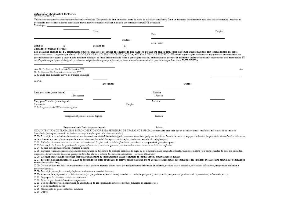 PERMISSÃO TRABALHOS ESPECIAIS Nº DE CONTROLE:_________________ Válida somente quando assinada por profissional credenciado. Esta permissão deve ser em