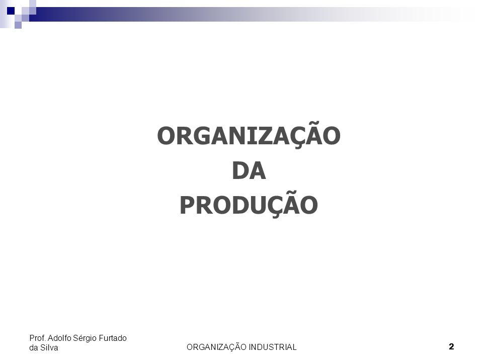 ORGANIZAÇÃO INDUSTRIAL 33 Prof.