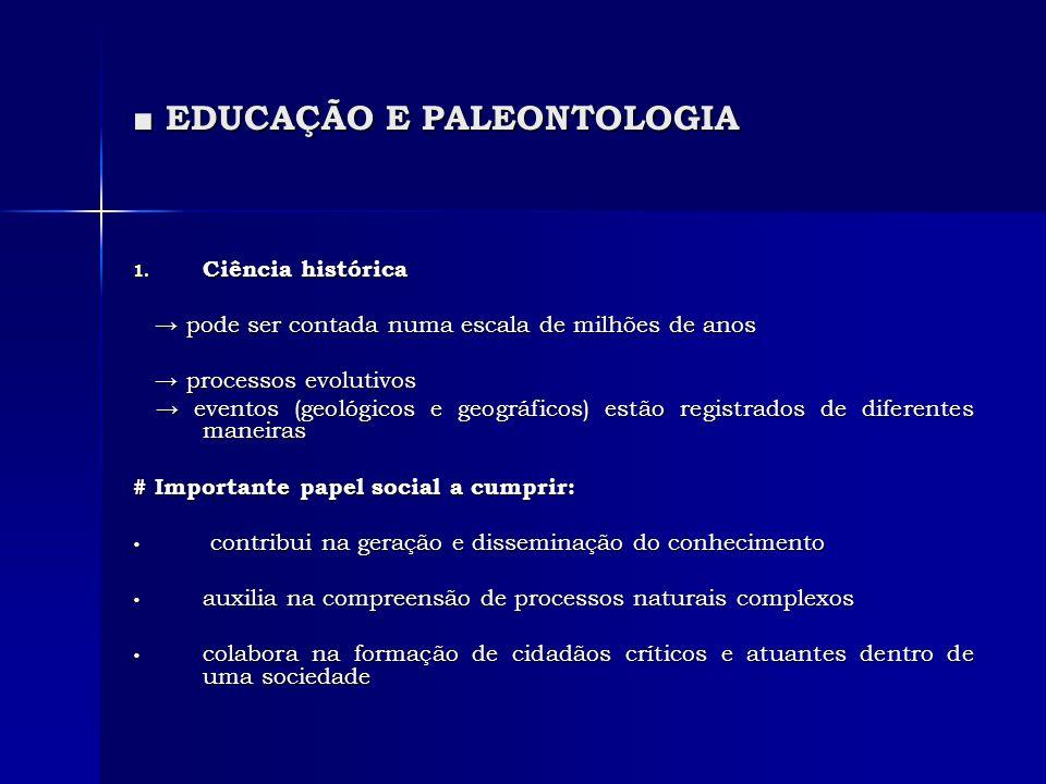 EDUCAÇÃO E PALEONTOLOGIA EDUCAÇÃO E PALEONTOLOGIA 1.