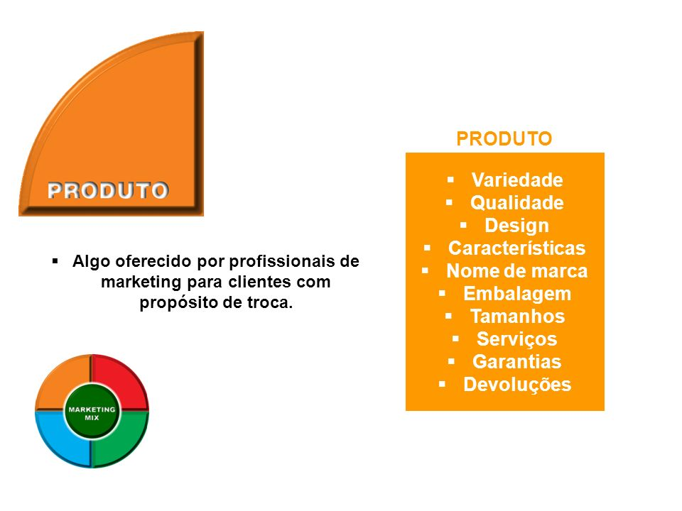 Variedade Qualidade Design Características Nome de marca Embalagem Tamanhos Serviços Garantias Devoluções PRODUTO Algo oferecido por profissionais de