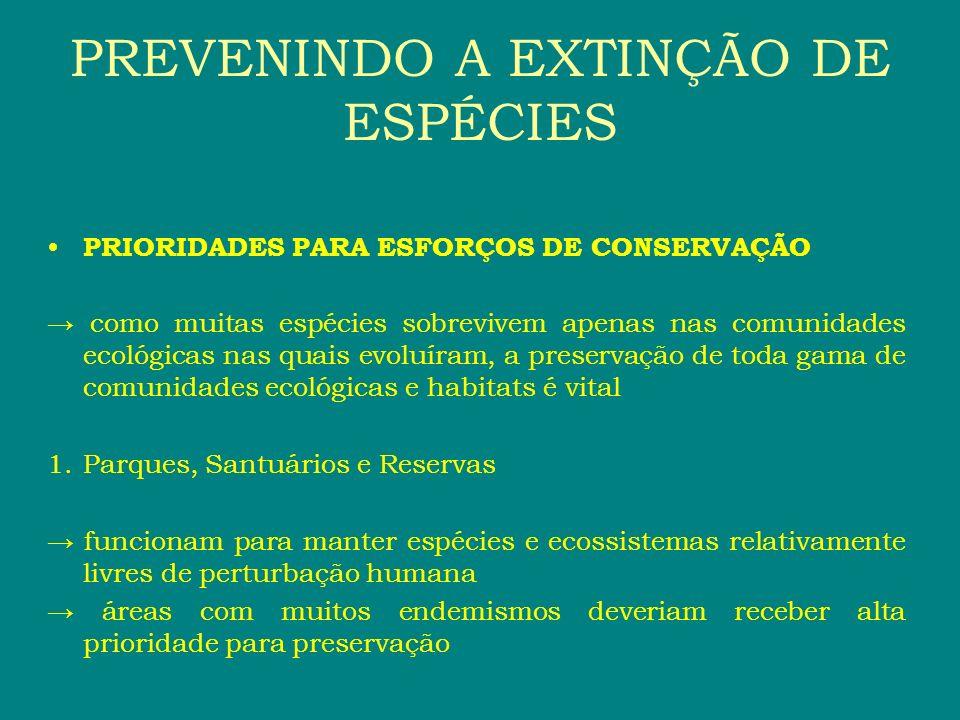 PRIORIDADES PARA ESFORÇOS DE CONSERVAÇÃO como muitas espécies sobrevivem apenas nas comunidades ecológicas nas quais evoluíram, a preservação de toda