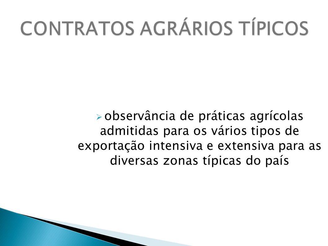 observância de práticas agrícolas admitidas para os vários tipos de exportação intensiva e extensiva para as diversas zonas típicas do país