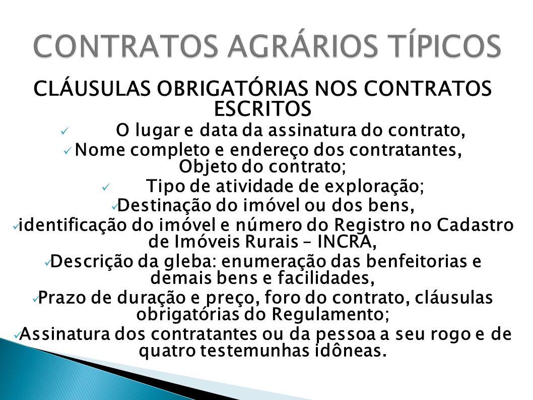 CLÁUSULAS OBRIGATÓRIAS NOS CONTRATOS ESCRITOS O lugar e data da assinatura do contrato, Nome completo e endereço dos contratantes, Objeto do contrato;