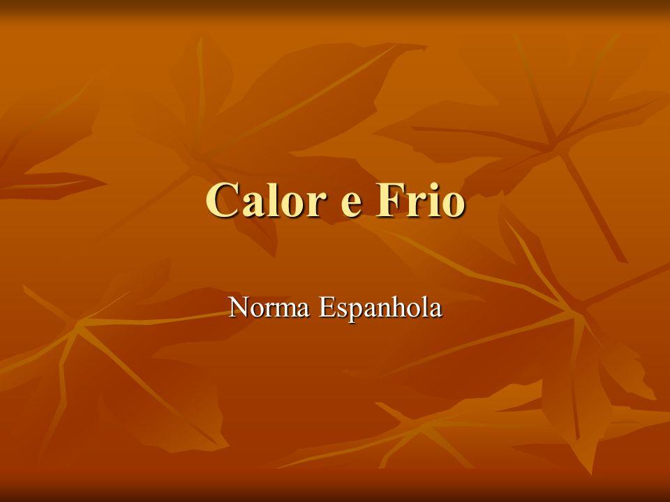 Calor e Frio Norma Espanhola