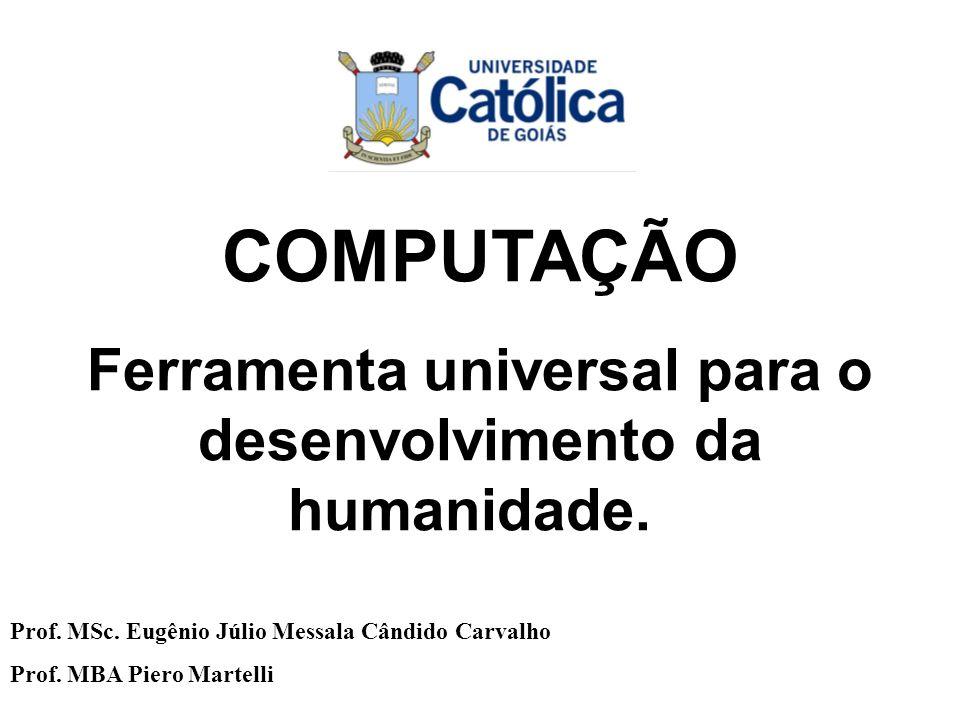 Departamento de Computação COMPUTAÇÃO Ferramenta universal para o desenvolvimento da humanidade.