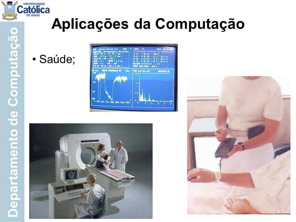 Departamento de Computação Aplicações da Computação Saúde;