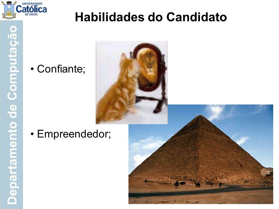 Departamento de Computação Habilidades do Candidato Confiante; Empreendedor;
