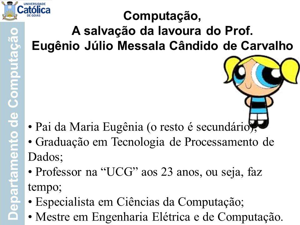 Departamento de Computação Computação, A salvação da lavoura do Prof.