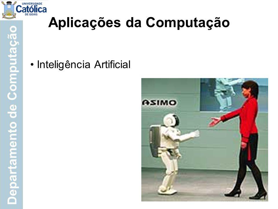 Departamento de Computação Aplicações da Computação Inteligência Artificial