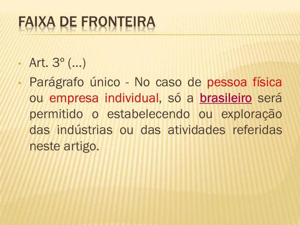 Art. 3º (...) Parágrafo único - No caso de pessoa física ou empresa individual, só a brasileiro será permitido o estabelecendo ou exploração das indús
