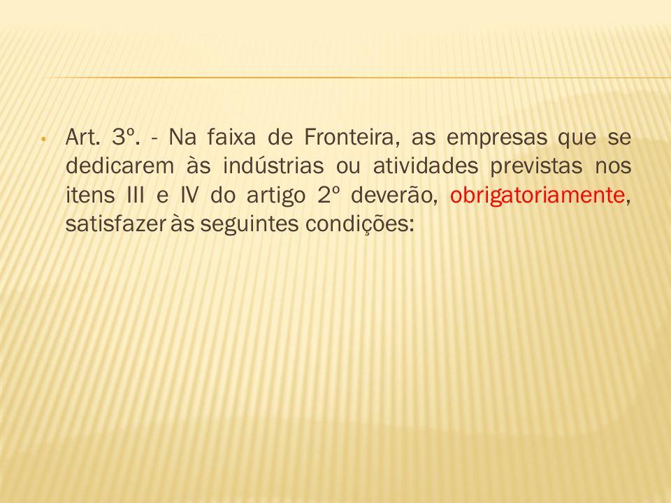 I - pelo menos 51% (cinquenta e um por cento) do capital pertencer a brasileiros; II - pelo menos 2/3 (dois terços) de trabalhadores serem brasileiros; e III - caber a administração ou gerência a maioria de brasileiros, assegurados a estes os poderes predominantes.
