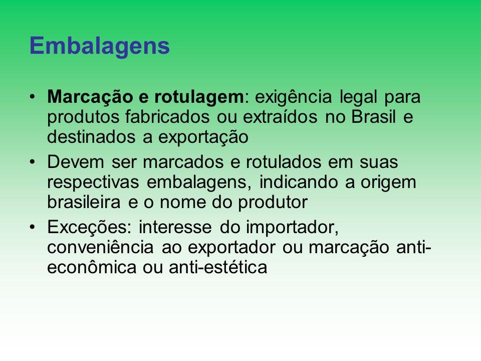 Embalagens Marcação e rotulagem: exigência legal para produtos fabricados ou extraídos no Brasil e destinados a exportação Devem ser marcados e rotula