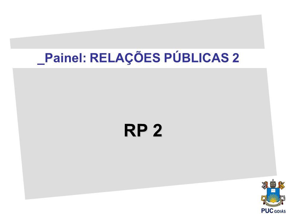 _Painel: RELAÇÕES PÚBLICAS 2 RP 2