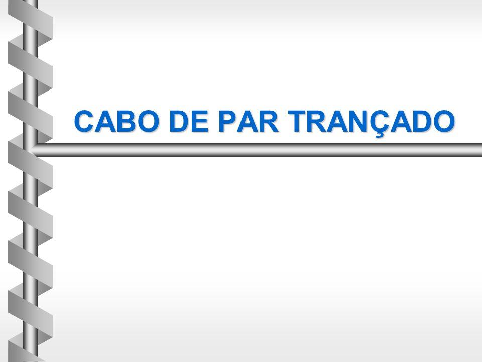 CABO DE PAR TRANÇADO