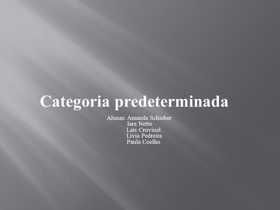 Categoria predeterminada Alunas: Amanda Schieber Iara Netto Laís Cruvinel Lívia Pedreira Paula Coelho