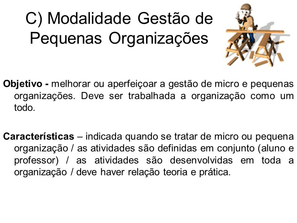 Objetivo - melhorar ou aperfeiçoar a gestão de micro e pequenas organizações.