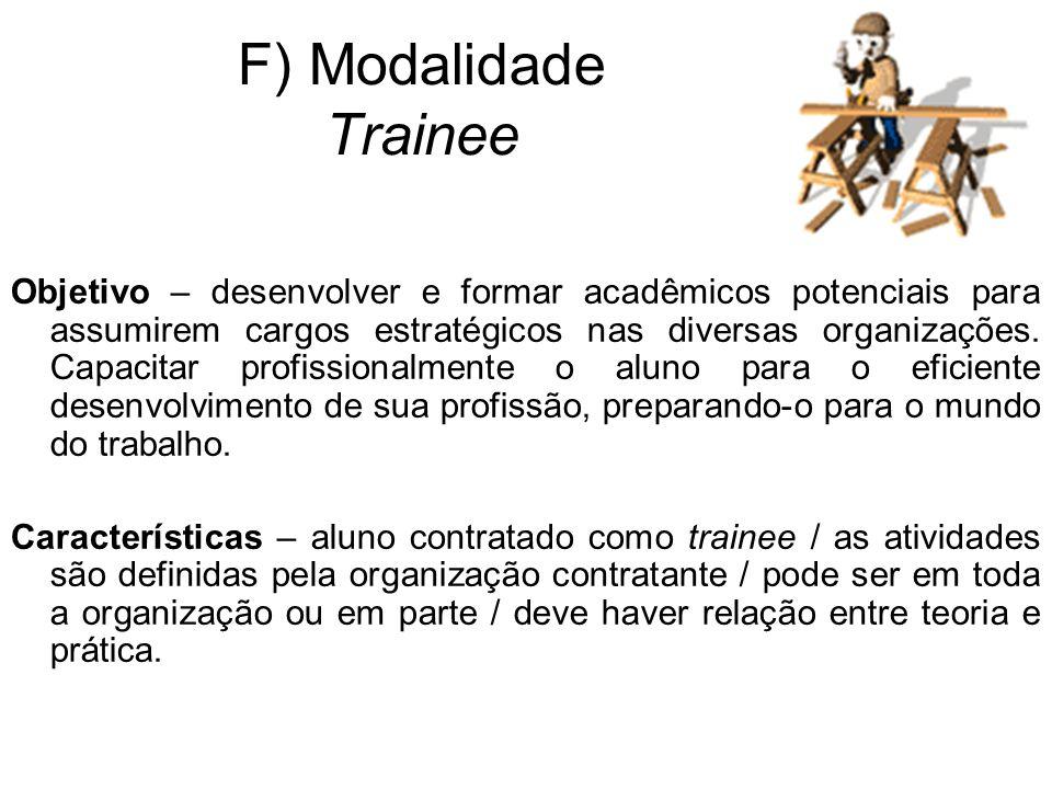 Objetivo – desenvolver e formar acadêmicos potenciais para assumirem cargos estratégicos nas diversas organizações.