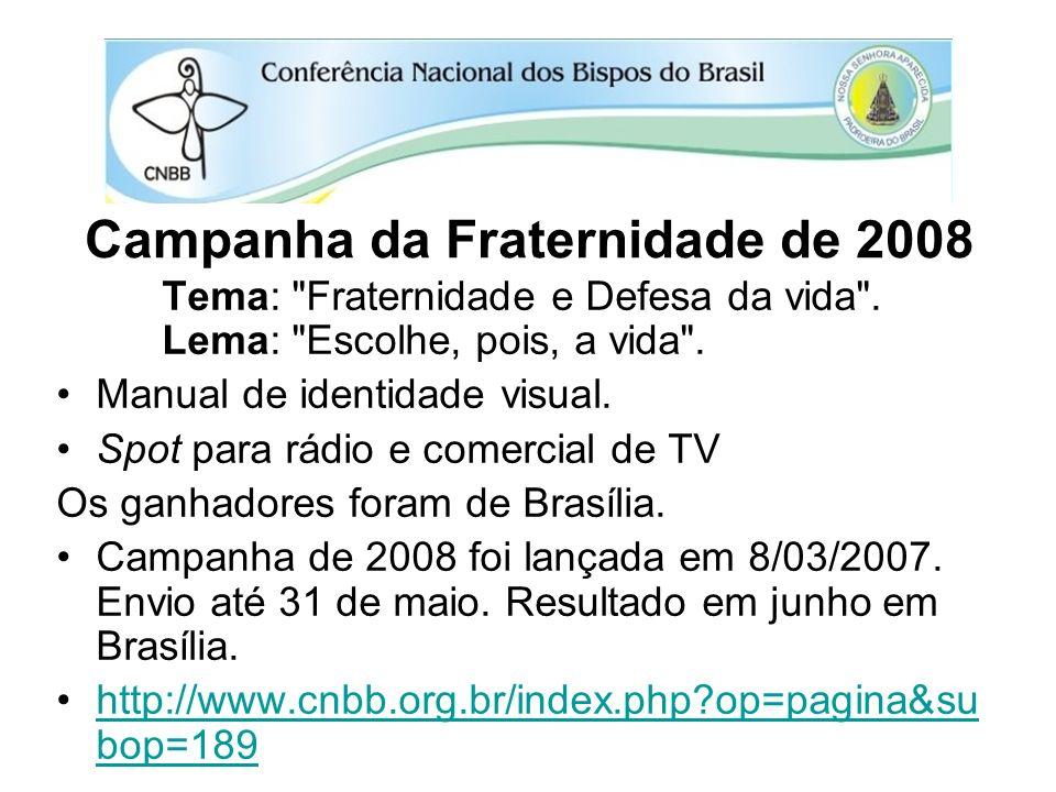 Campanha da Fraternidade de 2008 Tema: