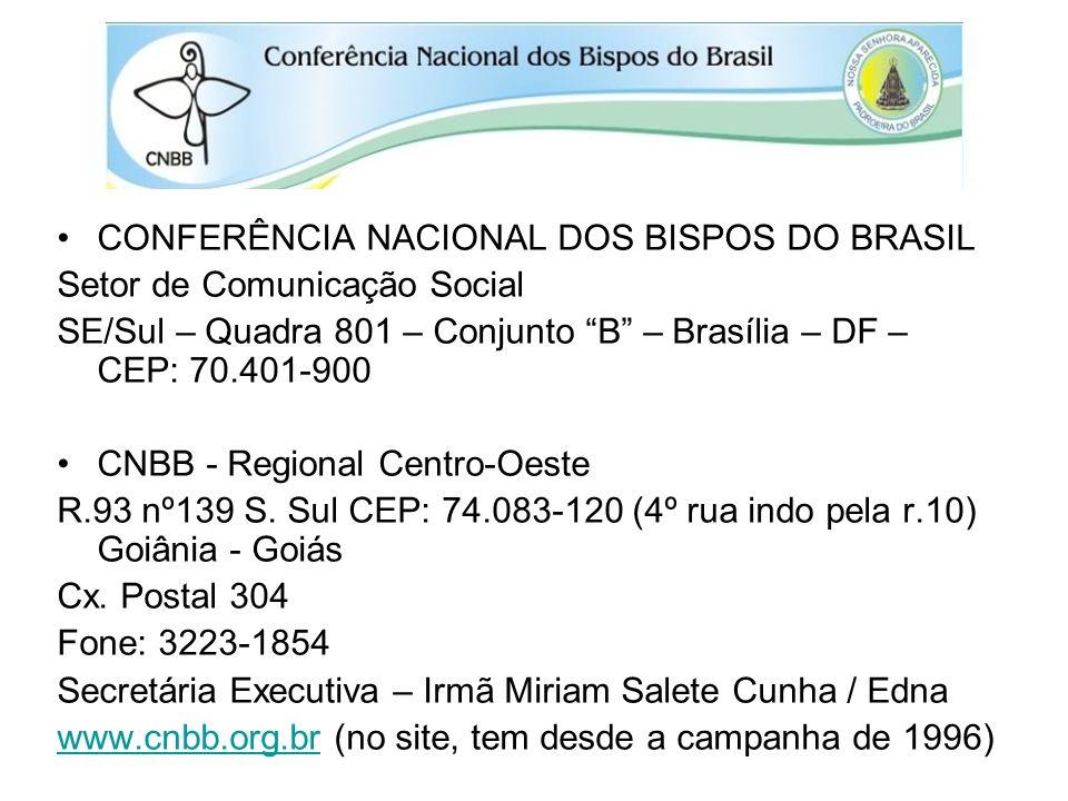CONFERÊNCIA NACIONAL DOS BISPOS DO BRASIL Setor de Comunicação Social SE/Sul – Quadra 801 – Conjunto B – Brasília – DF – CEP: 70.401-900 CNBB - Region
