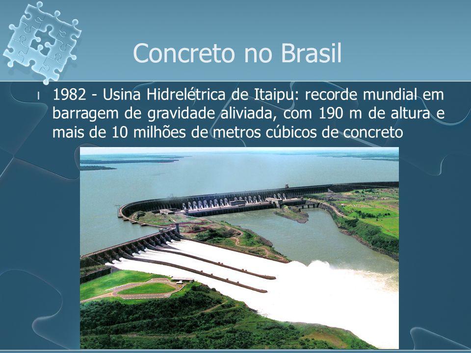 l 1982 - Usina Hidrelétrica de Itaipu: recorde mundial em barragem de gravidade aliviada, com 190 m de altura e mais de 10 milhões de metros cúbicos d