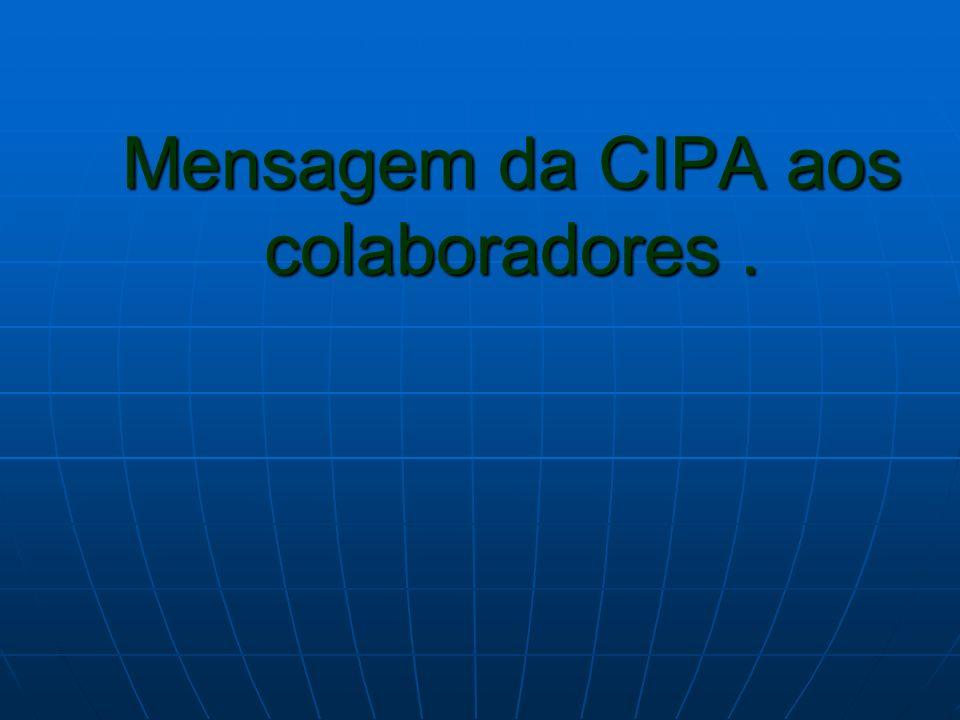 Mensagem da CIPA aos colaboradores.