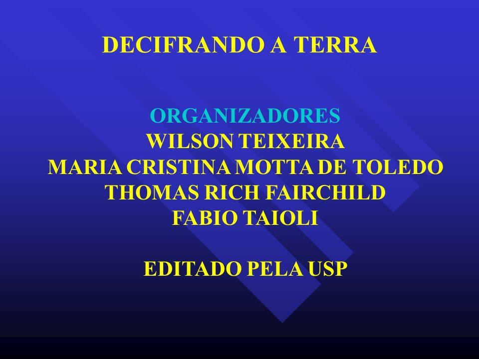 DECIFRANDO A TERRA ORGANIZADORES WILSON TEIXEIRA MARIA CRISTINA MOTTA DE TOLEDO THOMAS RICH FAIRCHILD FABIO TAIOLI EDITADO PELA USP