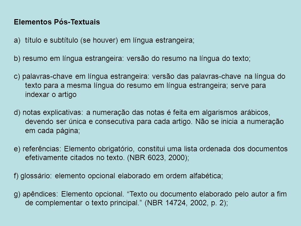 Elementos Pós-Textuais a)título e subtítulo (se houver) em língua estrangeira; b) resumo em língua estrangeira: versão do resumo na língua do texto; c