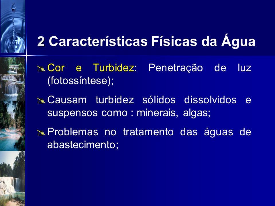 Viscosidade e Atrito: > viscosidade < Atrito entre água e a superfície do fitoplâncton; Quanto menor a viscosidade < força de atrito velocidade de sed