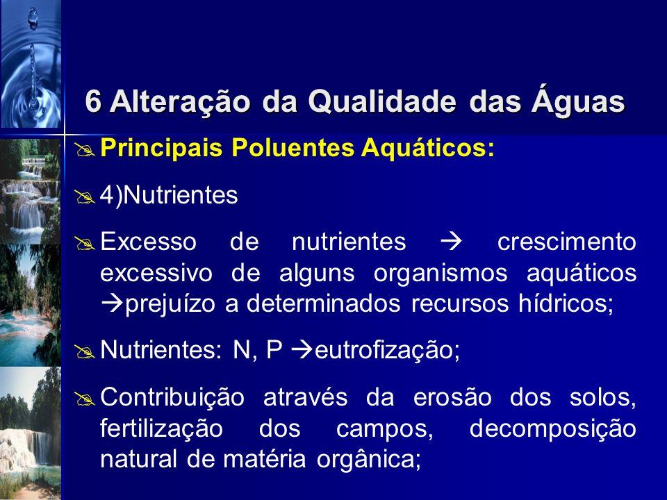 Principais Poluentes Aquáticos: 3)Metais Solubilizados pela água, geraram danos em função da quant. ingerida (toxicidade, potenciais cancerígenos, mut