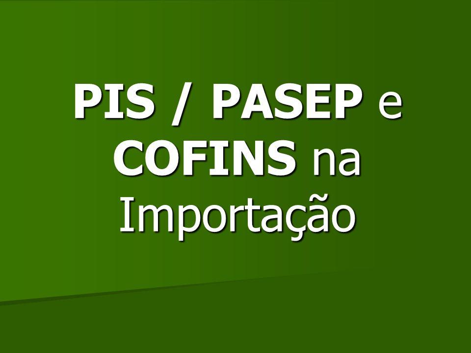 PIS / PASEP e COFINS na Importação