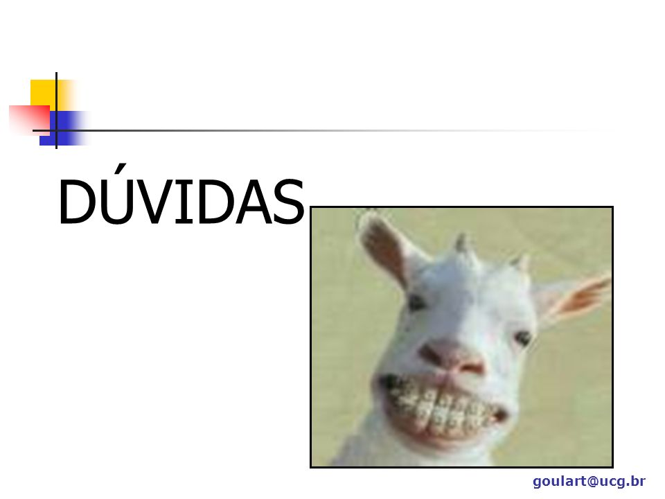 DÚVIDAS goulart@ucg.br