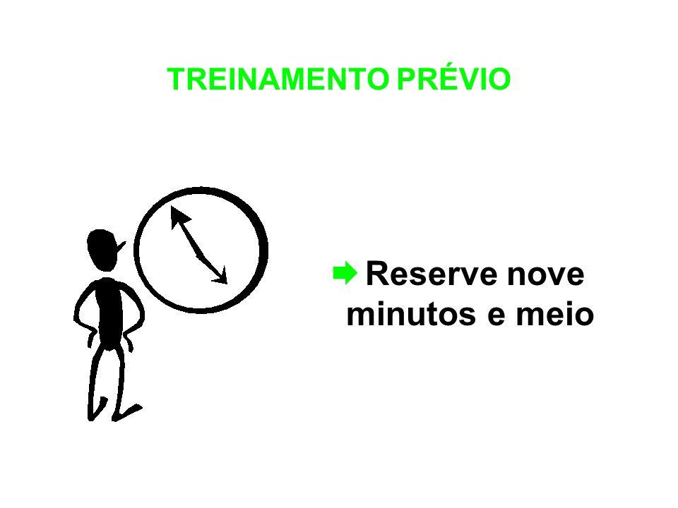 TREINAMENTO PRÉVIO Reserve nove minutos e meio