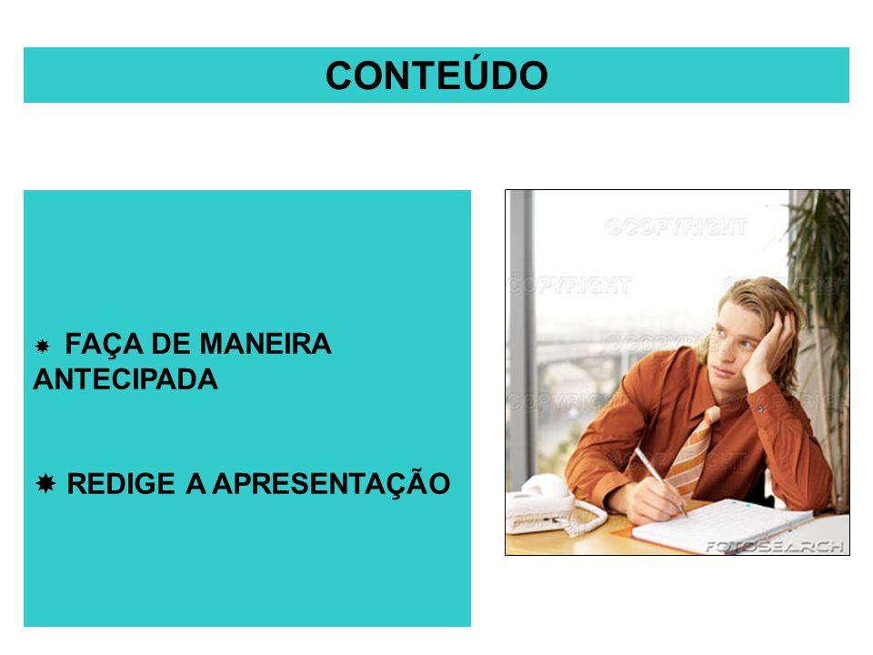ELABORAÇÃO DO MATERIAL VISUAL Faça o material visual após escrever a apresentação FAÇA UM MATERIAL VISUAL APÓS ESCREVER A APRESENTAÇÃO
