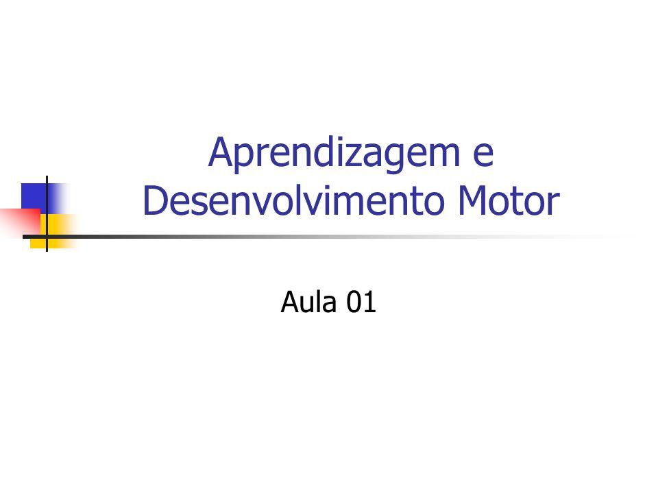 Aprendizagem e Desenvolvimento Motor Aula 01