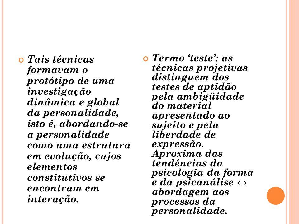 M ÉTODOS P ROJETIVOS Em 1939, L. K. Frank publicou um artigo no Journal of Psychology, intitulado Os métodos projetivos para o estudo da personalidade