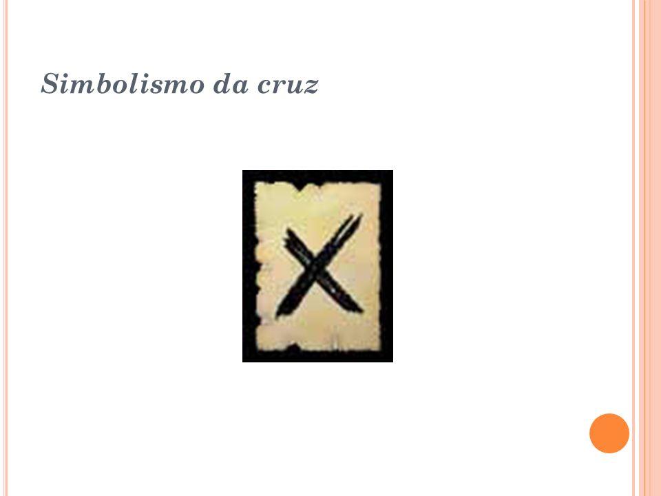 Cruz simples: Em sua forma básica a cruz é o símbolo perfeito da união dos opostos, mantendo seus quatro