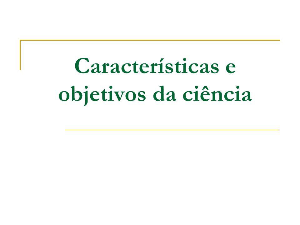 Características e objetivos da ciência