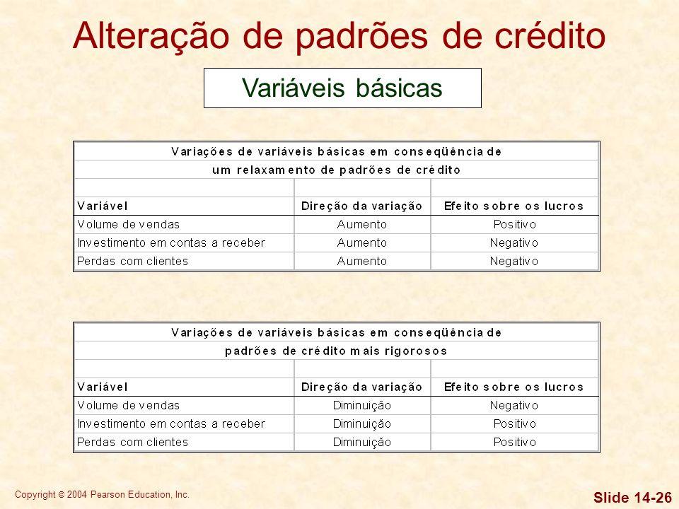 Copyright © 2004 Pearson Education, Inc. Slide 14-25 A atribuição de escores de crédito é um procedimento que resulta em um escore que funciona como m