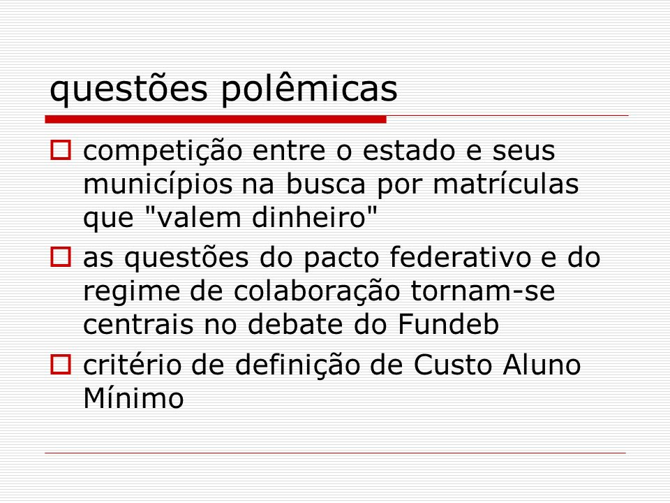 questões polêmicas competição entre o estado e seus municípios na busca por matrículas que