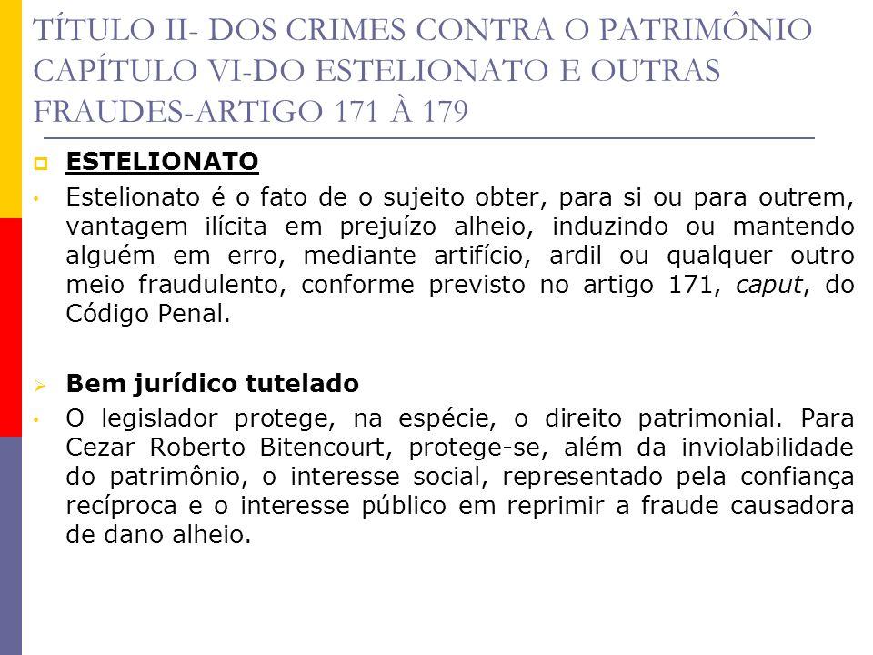 TÍTULO II- DOS CRIMES CONTRA O PATRIMÔNIO CAPÍTULO VI-DO ESTELIONATO E OUTRAS FRAUDES-ARTIGO 171 À 179 A fraude para recebimento de seguro é crime formal, que não requer a ocorrência de dano efetivo em prejuízo do ofendido para consumar-se.