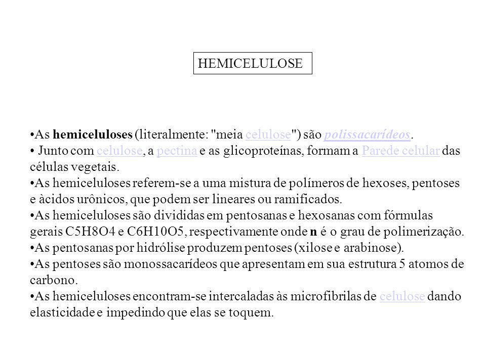 As hemiceluloses (literalmente: