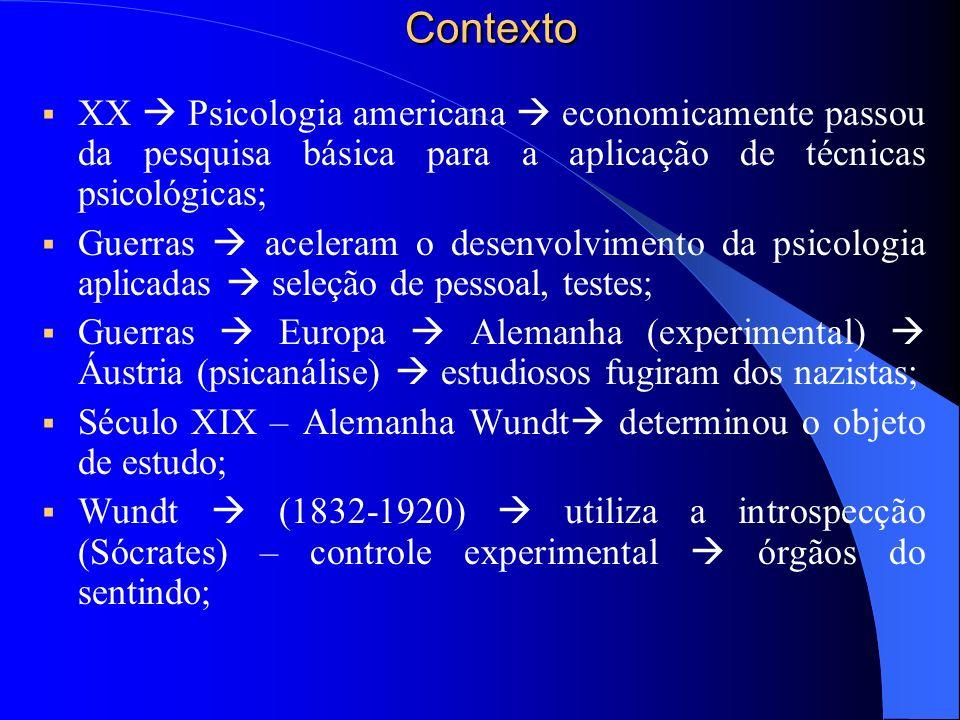 2) Preocupação experimentalista (Alemanha, Inglaterra e EUA) – psicometria preocupada com a descoberta de uniformidades no comportamento dos indivíduos.