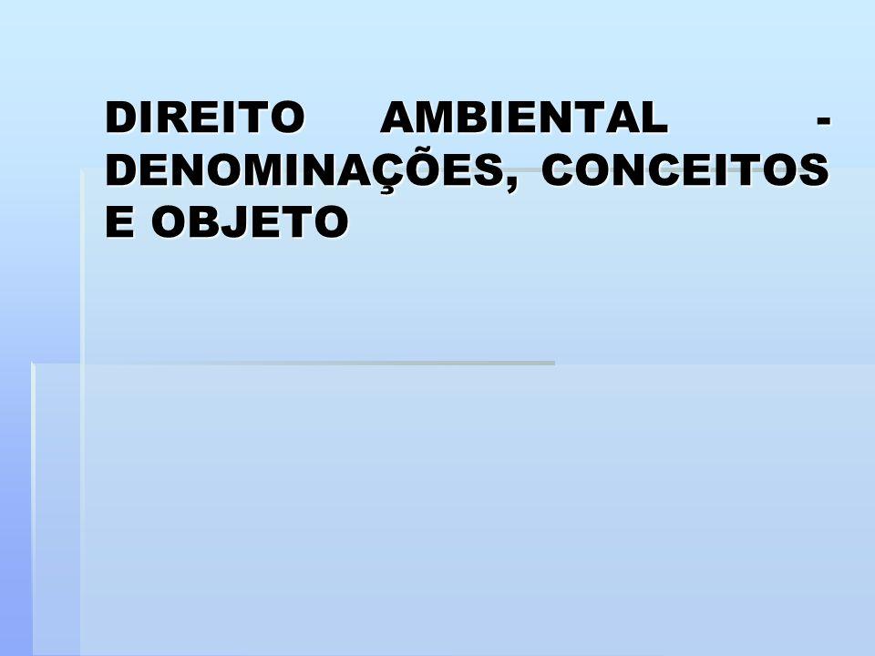 Direito Ambiental, Direito do Meio Ambiente, Direito do Ambiente.