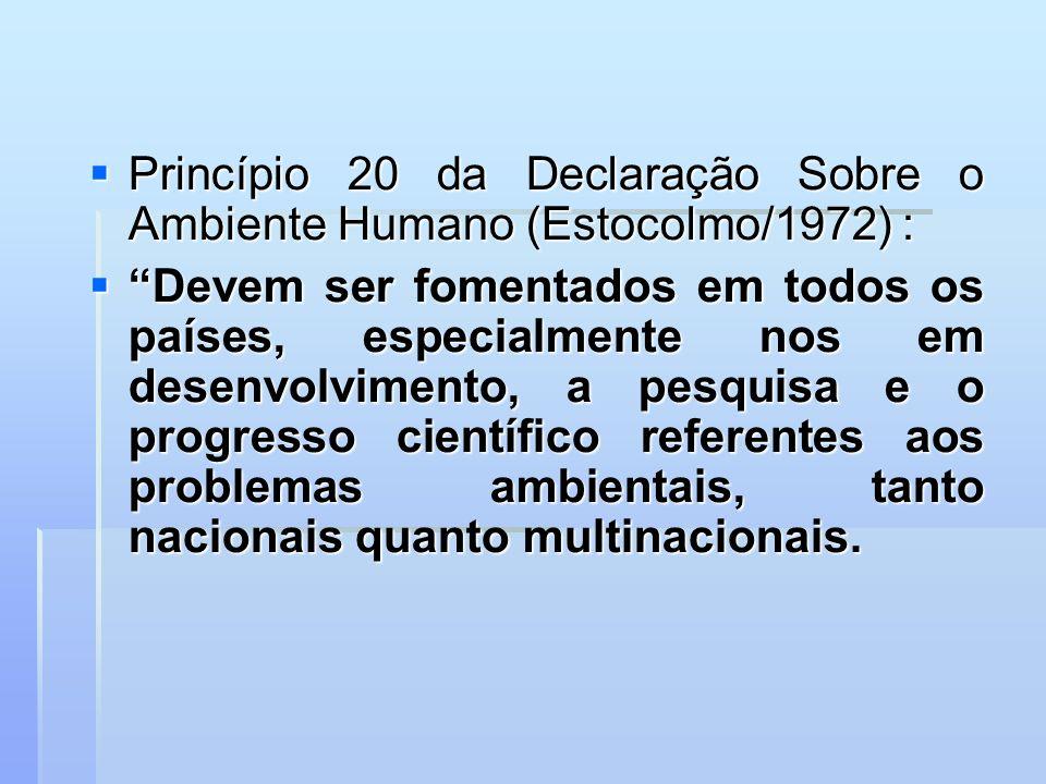 Princípio 20 da Declaração Sobre o Ambiente Humano (Estocolmo/1972) : Princípio 20 da Declaração Sobre o Ambiente Humano (Estocolmo/1972) : Devem ser