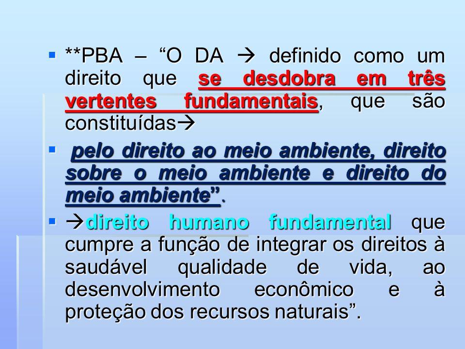 **PBA – O DA definido como um direito que se desdobra em três vertentes fundamentais, que são constituídas **PBA – O DA definido como um direito que s