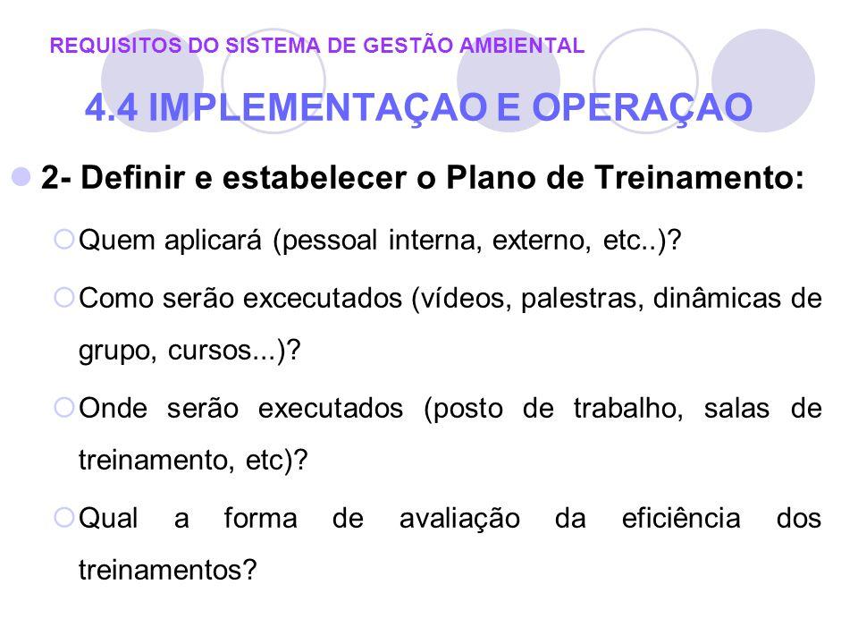 2- Definir e estabelecer o Plano de Treinamento: Quem aplicará (pessoal interna, externo, etc..)? Como serão excecutados (vídeos, palestras, dinâmicas