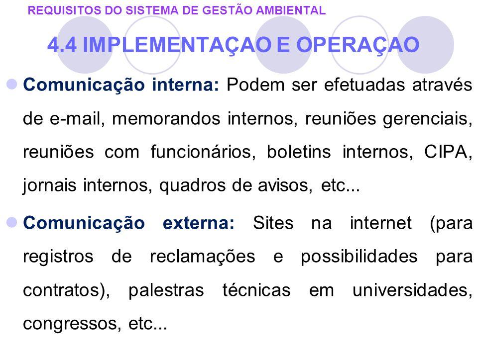 Comunicação interna: Podem ser efetuadas através de e-mail, memorandos internos, reuniões gerenciais, reuniões com funcionários, boletins internos, CI